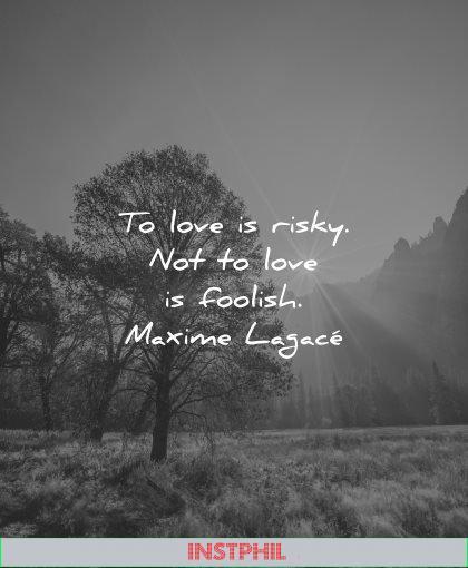 love quotes to risky not foolish wisdom