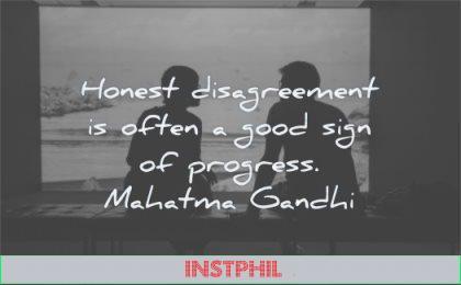 mahatma gandhi quotes honest disagreement often good sign progress wisdom people talking couple