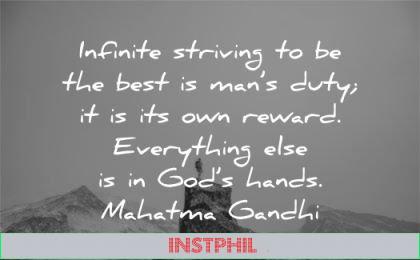 mahatma gandhi quotes infinite striving best mans duty reward everything gods hands wisdom nature person