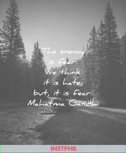 mahatma gandhi quotes the enemy fear think hate wisdom