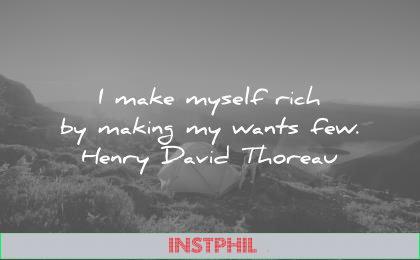 money quotes make myself rich making wants few henry david thoreau wisdom