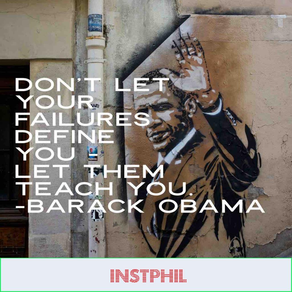 "Barak Obama quote ""Don't let your failures define you - let them teach you"""