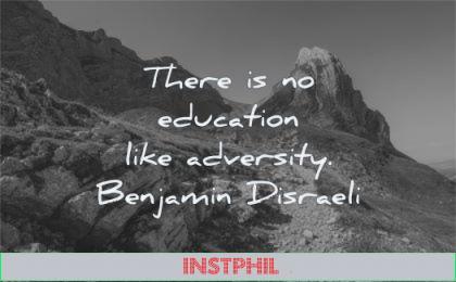 pain quotes education like advesity benjamin disraeli wisdom nature path mountain