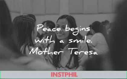 peace quotes begins smile mother teresa wisdom woman asian