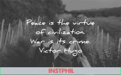 peace quotes virtue civilization war crime victor hugo wisdom women walking nature