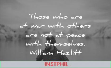 peace quotes those war others not themselves william hazlitt wisdom man water nature