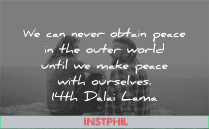 peace quotes never obtain outer world until make ourselves dalai lama wisdom two persons friends nature sitting