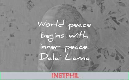 peace quotes world begins with inner dalai lama wisdom