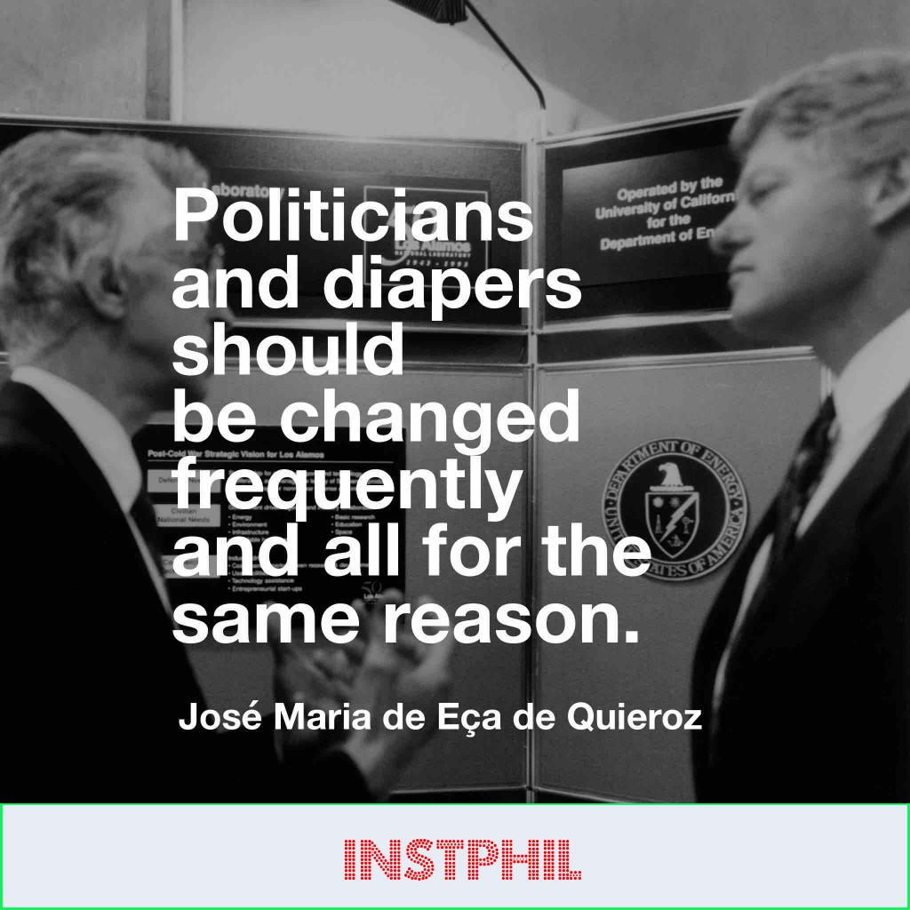 """Funny politics quote """"Politicians and diapers should be changed frequently and all for the same reason"""""""