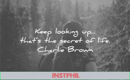 positive quotes keep looking up thats secret life charlie brown wisdom woman nature