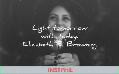 positive quotes light tomorrow today elizabeth browning wisdom woman