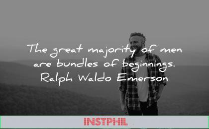 positive quotes great majority men bundles beginnings ralph waldo emerson wisdom nature
