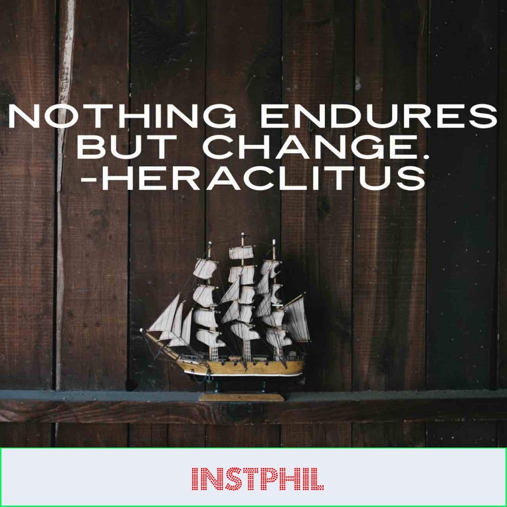 "Heraclitus quote ""Nothing endures but change"""