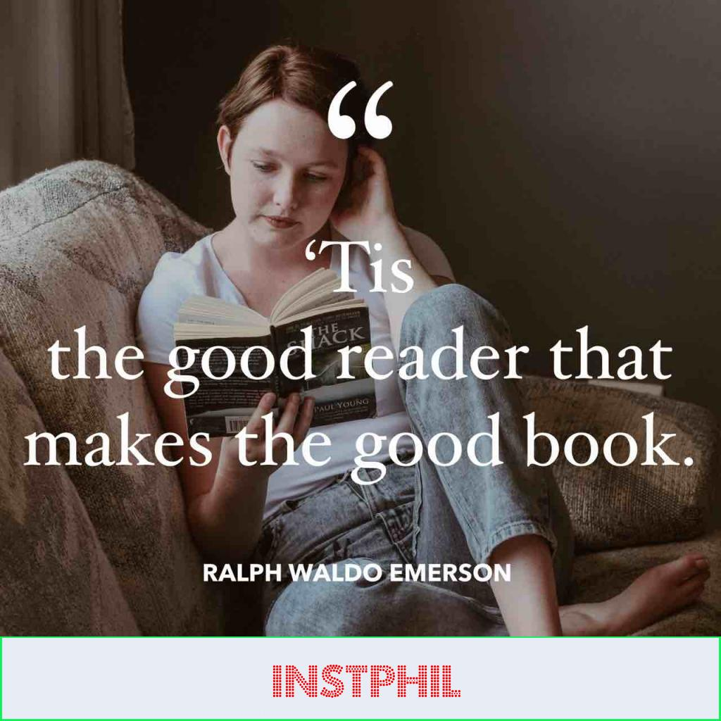 """Ralph Waldo Emerson quote """"Tis the good reader that makes the good book"""""""