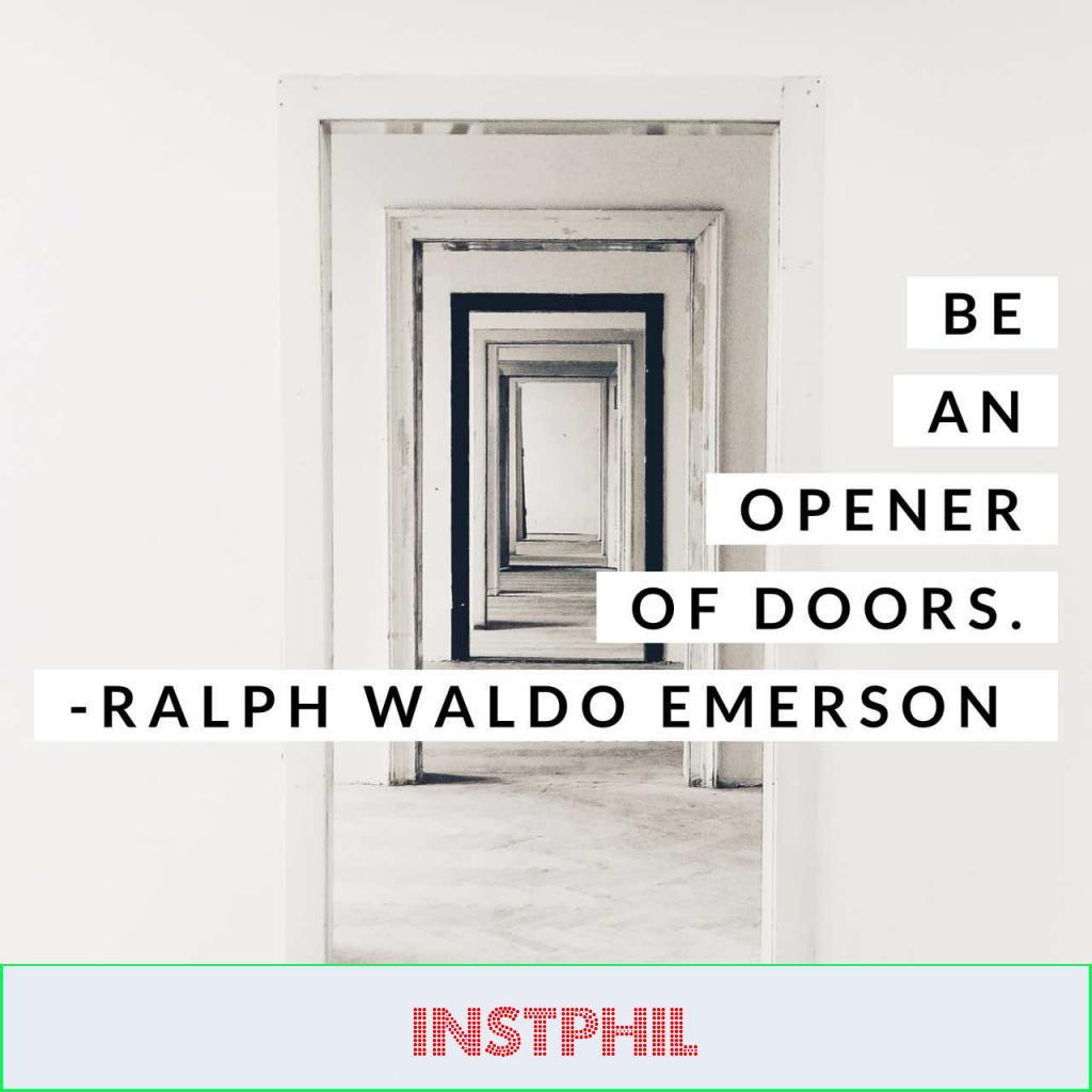 "Ralph Waldo Emerson quote ""Be an opener of doors"""