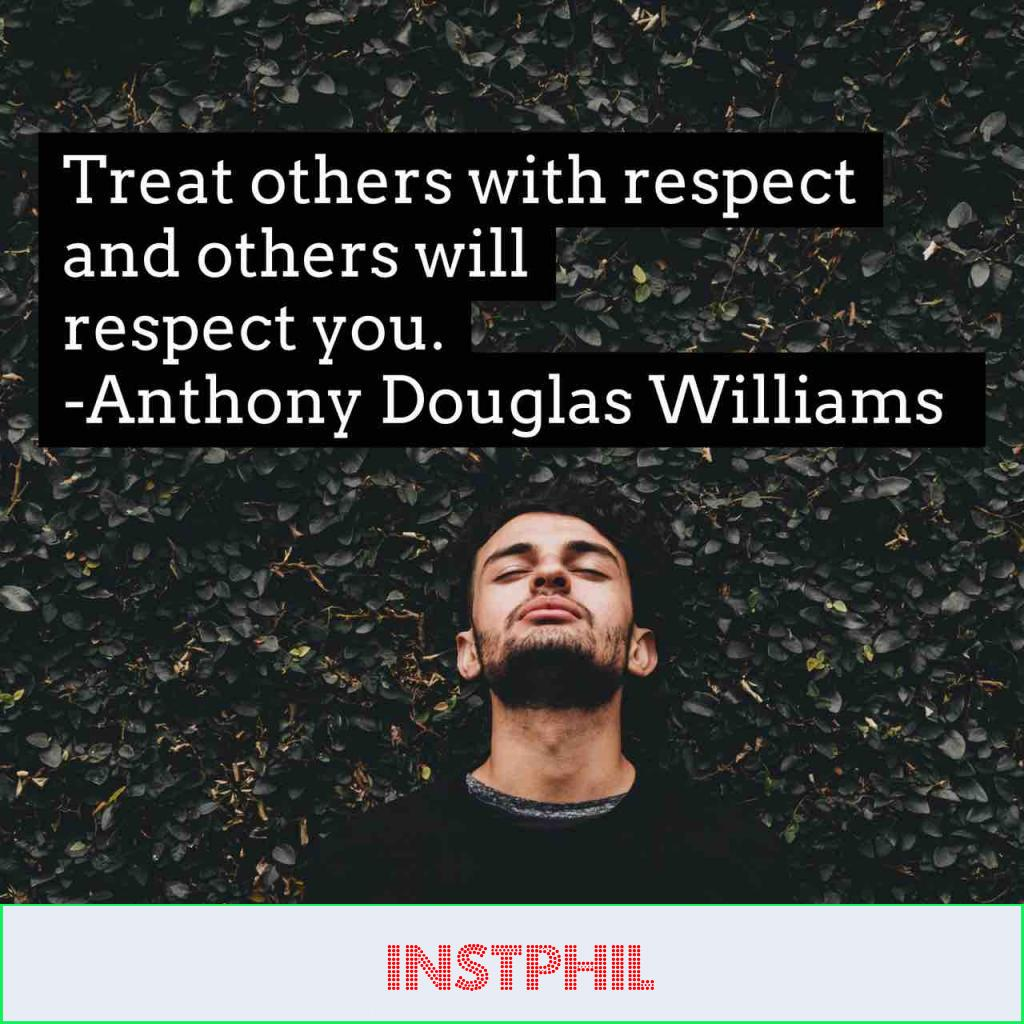 """Anthony Williams quote """"Treat others with respect and others will respect you"""""""