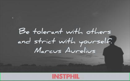self respect quotes be tolerant with others strict yourself marcus aurelius wisdom man nature silhouette