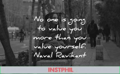 self respect quotes going value you more yourself naval ravikant wisdom woman sitting city