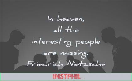 short quotes heaven all interesting people missing friedrich nietzsche wisdom silhouette
