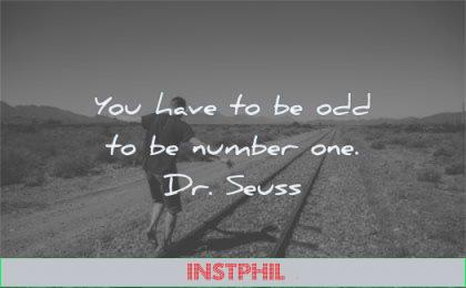 short quotes you have odd number one dr seuss wisdom rail man