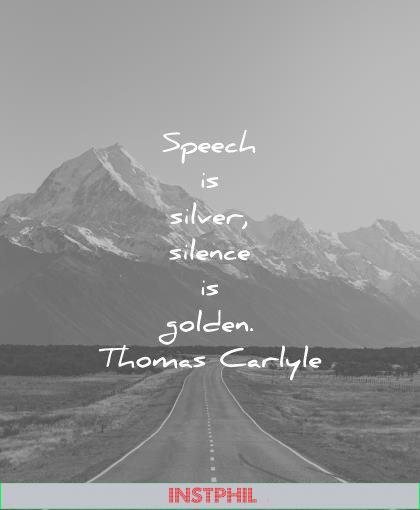 silence quotes speech silver golden thomas carlyle wisdom