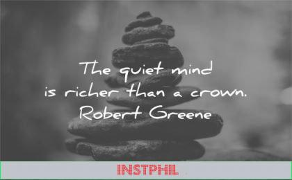 silence quotes quiet mind richer than crown robert greene wisdom rocks