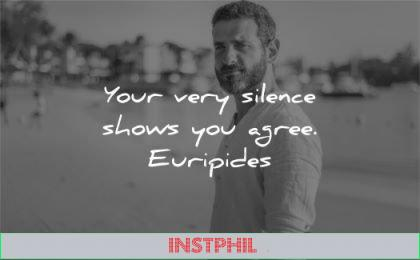 silence quotes your very shows you agree euripides wisdom man looking