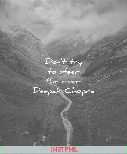spiritual quotes dont try steer the river deepak chopra wisdom