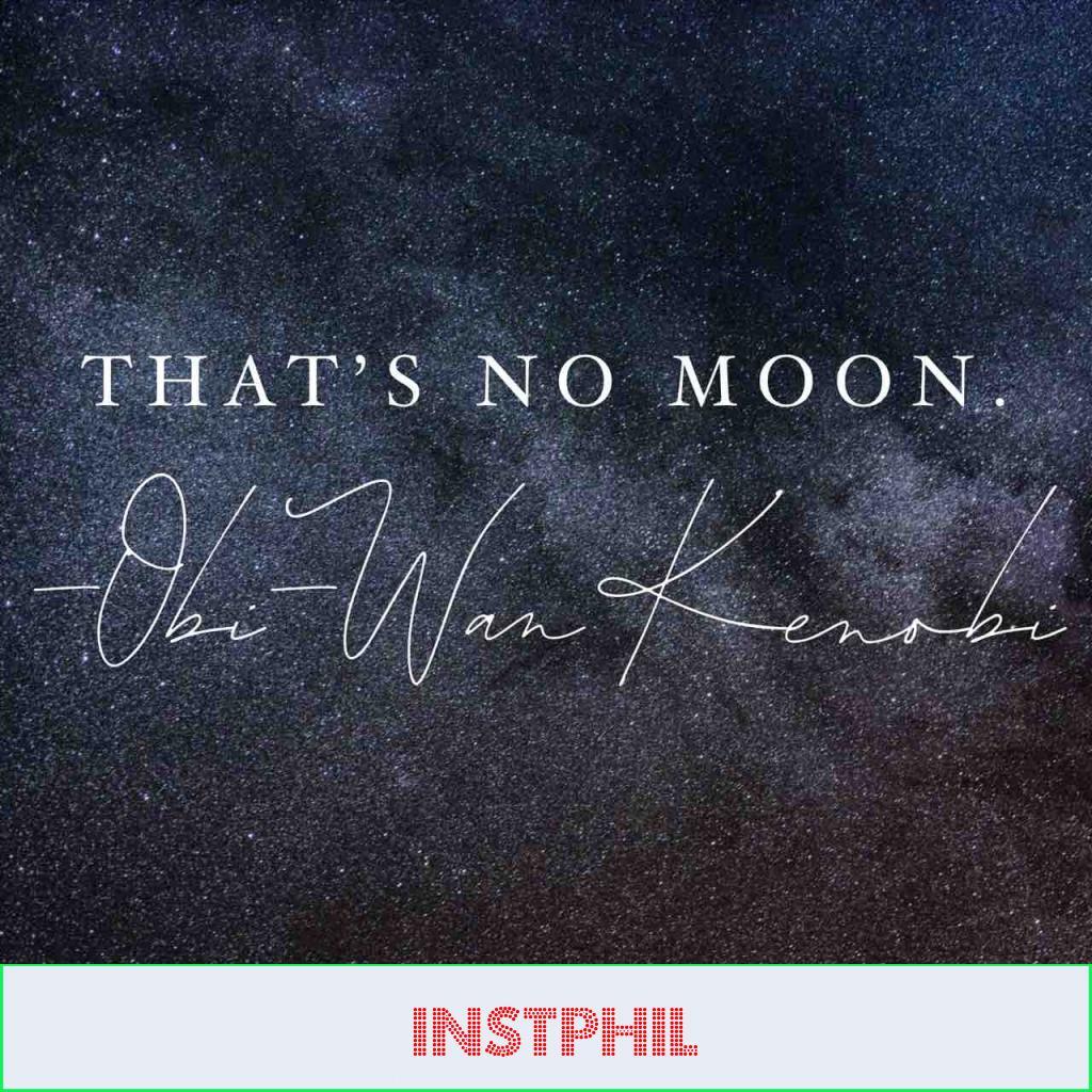 "Obi-Wan Kenobi quote ""That's no moon"""