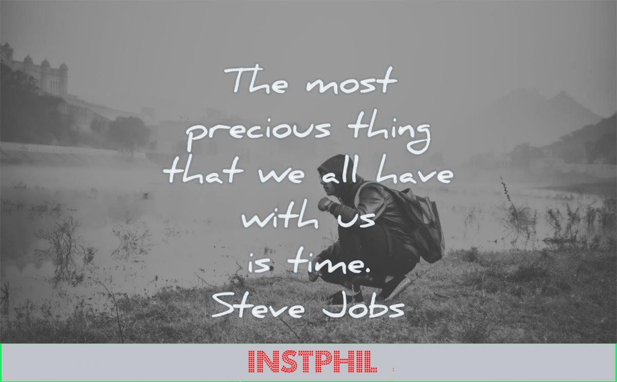steve jobs quotes most precious thing that all have time wisdom man