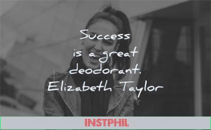 success quotes great deodorant elizabeth taylor wisdom woman