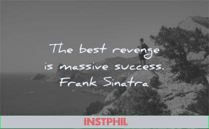success quotes best revenge massive frank sinatra wisdom man nature sea