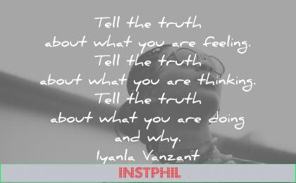 truth quotes tell about what you are feeling thinking doing iyanla vanzant wisdom