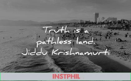 truth quotes pathless land jiddu krishnamurti wisdom beach people waves sea
