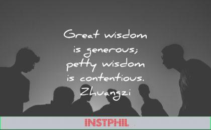 words of wisdom great generous petty contentious zhuangzi wisdom