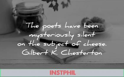 writing quotes poets mysteriously silent subject cheese gilbert chesterton wisdom paper pen