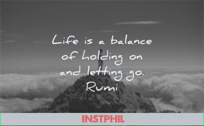 zen quotes life balance holding letting rumi wisdom mountain man standing top clouds